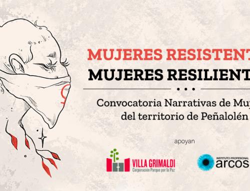 Convocamos a mujeres de Peñalolén, sobrevivientes y socias de Villa Grimaldi  a escribir sobre sus experiencias de lucha, resistencia y organización social